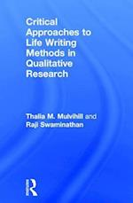 Critical Approaches to Life Writing Methods in Qualitative Research