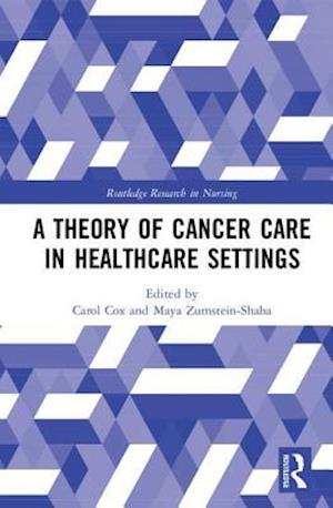 A Theory of Cancer Care in Healthcare Settings