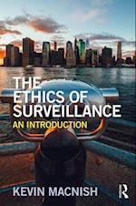 The Ethics of Surveillance (The Ethics of)