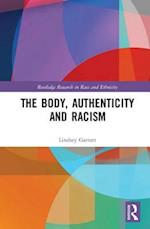 The Body, Authenticity and Racism (Routledge Research in Race and Ethnicity)