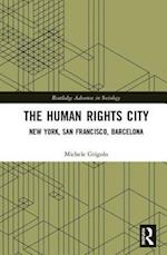 The Human Rights City (Routledge Advances in Sociology)