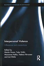 Interpersonal Violence (Routledge Advances in Sociology)