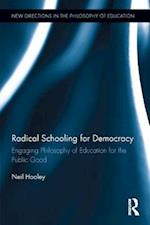 Radical Schooling for Democracy (New Directions in the Philosophy of Education)