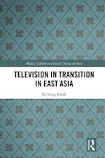 Television in Transition in East Asia (Media, Culture and Social Change in Asia Series)