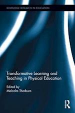Transformative Learning and Teaching in Physical Education (Routledge Research in Education)