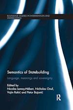 Semantics of Statebuilding (Routledge Studies in Intervention and Statebuilding)