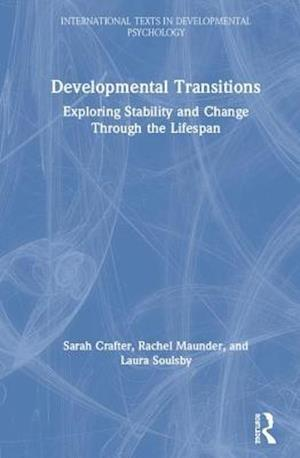 Developmental Transitions : Exploring stability and change through the lifespan