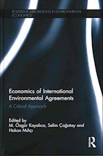 Economics of International Environmental Agreements (Routledge Explorations in Environmental Economics)