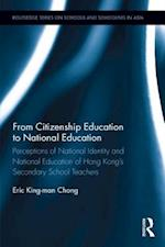 From Citizenship Education to National Education (Routledge Series on Schools and Schooling in Asia)