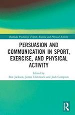 Persuasion and Communication in Sport, Exercise and Physical Activity (Routledge Psychology of Sport Exercise and Physical Activity Series)