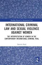 International Criminal Law and Sexual Violence Against Women (Routledge Research in International Law)