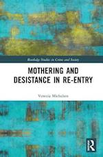 Mothering and Desistance in Re-entry (International Series on Desistance and Rehabilitation)