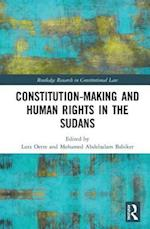 Constitution-Making and Human Rights in the Sudans (Routledge Research in Constitutional Law)