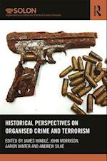 Historical Perspectives on Organized Crime and Terrorism (Routledge SOLON Explorations in Crime and Criminal Justice Histories)