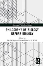 Philosophy of Biology Before Biology (History and Philosophy of Biology)