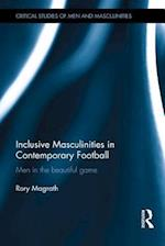 Inclusive Masculinities in Contemporary Football af Rory Magrath