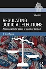 Regulating Judicial Elections (Law Courts and Politics)