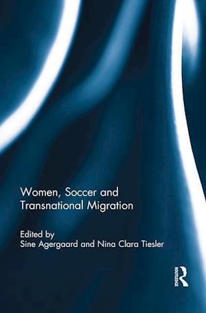 Bog, hæftet Women, Soccer and Transnational Migration