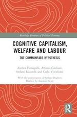 Cognitive Capitalism, Welfare and Labour (Routledge Frontiers of Political Economy)