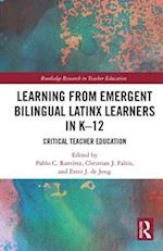 Learning from Emergent Bilingual Latinx Learners in K-12 (Routledge Research in Teacher Education)