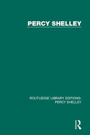 Routledge Library Editions: Percy Shelley