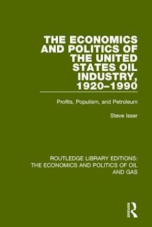 The Economics and Politics of the United States Oil Industry, 1920-1990