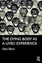 The Dying Body as a Lived Experience af Alan Blum