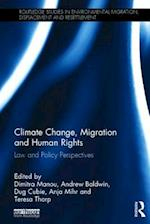 Climate Change, Migration and Human Rights (Routledge Studies in Environmental Migration Displacement and Resettlement)