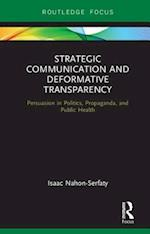 Strategic Communication and Deformative Transparency (Routledge Research in Communication Studies)