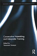 Consecutive Notetaking and Interpreter Training (Routledge Advances in Translation and Interpreting Studies)