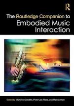 The Routledge Companion to Embodied Music Interaction (Routledge Companions)