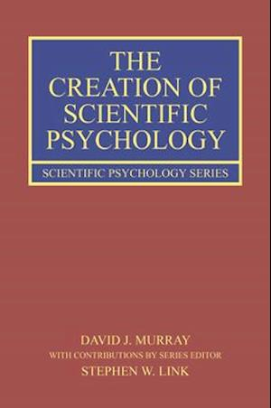 The Creation of Scientific Psychology