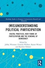 (Mis)Understanding Political Participation (Routledge Studies in European Communication Research and Education)