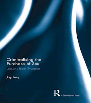 Criminalising the Purchase of Sex