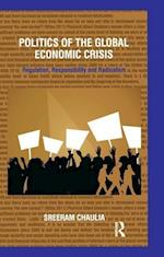 Politics of the Global Economic Crisis : Regulation, Responsibility and Radicalism af Sreeram Chaulia