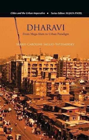 Dharavi : From Mega-Slum to Urban Paradigm