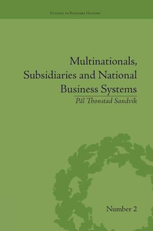 Multinationals, Subsidiaries and National Business Systems : The Nickel Industry and Falconbridge Nikkelverk