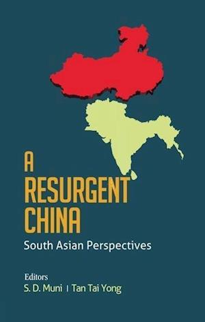 A Resurgent China : South Asian Perspectives