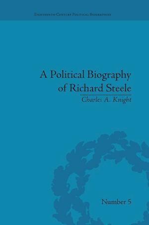 A Political Biography of Richard Steele