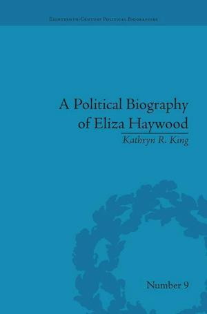 A Political Biography of Eliza Haywood