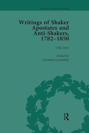 Writings of Shaker Apostates and Anti-Shakers, 1782-1850 Vol 1