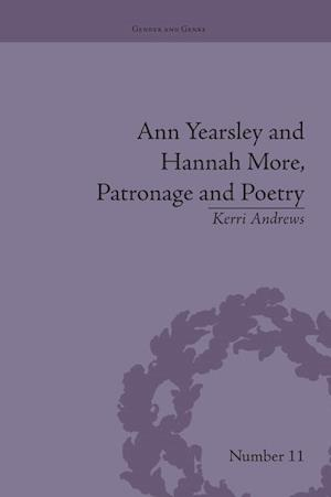 Ann Yearsley and Hannah More, Patronage and Poetry : The Story of a Literary Relationship