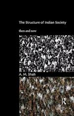 The Structure of Indian Society : Then and Now