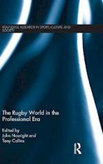 The Rugby World in the Professional Era (Routledge Research in Sport, Culture and Society)