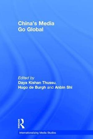 Bog, hardback China's Media Go Global af Hugo De Burgh