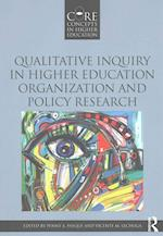 Qualitative Inquiry in Higher Education Organization and Policy Research (Core Concepts in Higher Education)