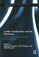 Conflict Transformation and the Palestinians (Routledge Studies in Peace and Conflict Resolution)