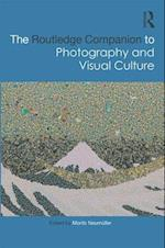 The Routledge Companion to Photography and Visual Culture (Routledge Companions)