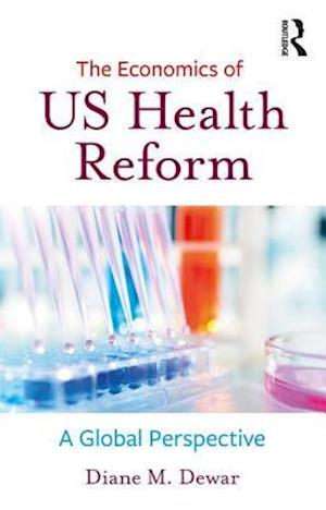 The Economics of US Health Reform