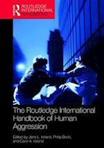 The Routledge International Handbook of Human Aggression (Routledge International Handbooks)